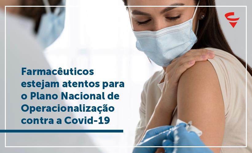 Farmacêuticos devem estar preparados para orientar a população sobre a imunização da Covid-19
